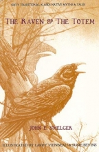 The Raven and the Totem: Traditional Alaska Native Myths and Tales