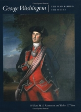 George Washington: The Man behind the Myths