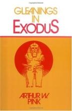 Gleanings in Exodus (Gleanings Series Arthur Pink)