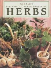 Rodale's Successful Organic Gardening: Herbs