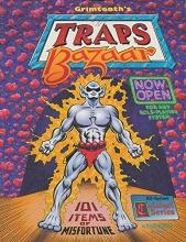 Grimtooth's Traps Bazaar: 101 Items of Misfortune