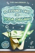 El extraño caso de Yoda Origami (Spanish Edition)