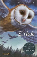 El viaje / The Journey (Los Guardianes de Ga'Hoole / Guardians of Ga'hoole) (Spanish Edition)