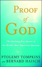 Proof of God: The Shocking True Answer to the World's Most Important Question
