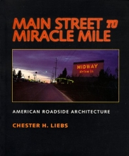 Main Street to Miracle Mile: American Roadside Architecture