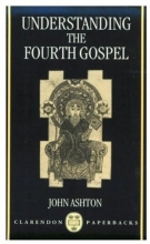 Understanding the Fourth Gospel (Clarendon Paperbacks)
