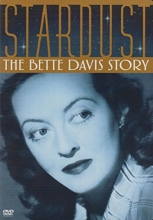 Stardust - The Bette Davis Story