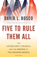 Five to Rule Them All: The UN Security Council and the Making of the Modern World