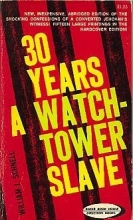 Thirty Years A Watchtower Slave (Direction books)