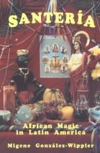 SANTERIA; African Magic in Latin America